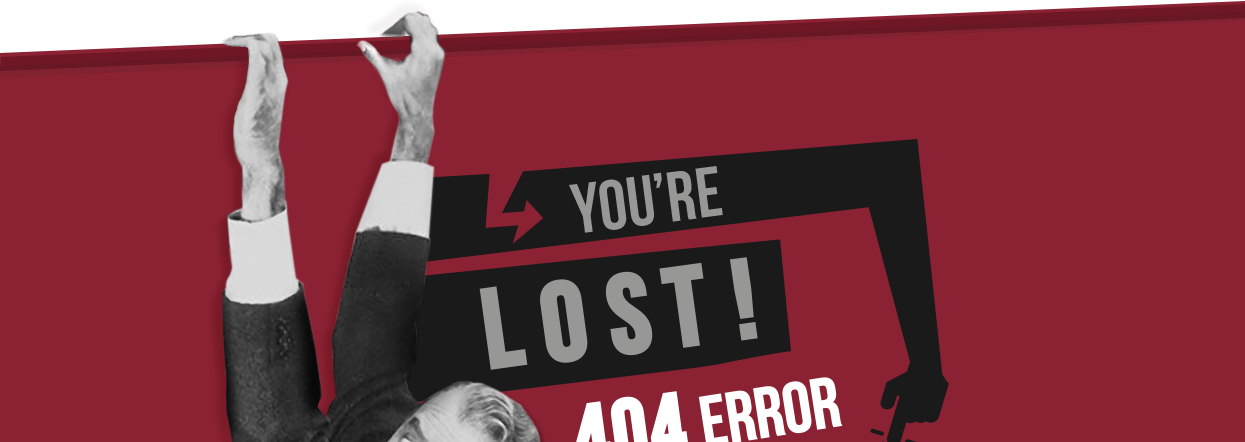 YOU'RE LOST! 404 ERROR